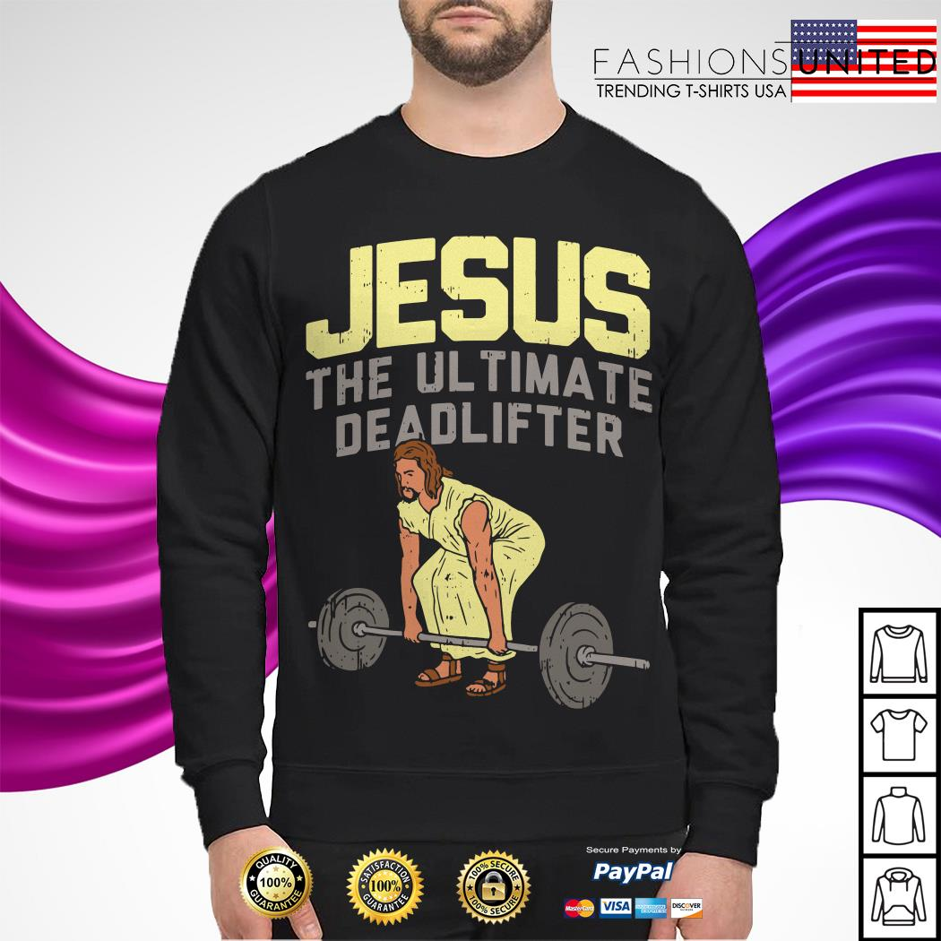 Jesus the ultimate deadlifter gym Sweater
