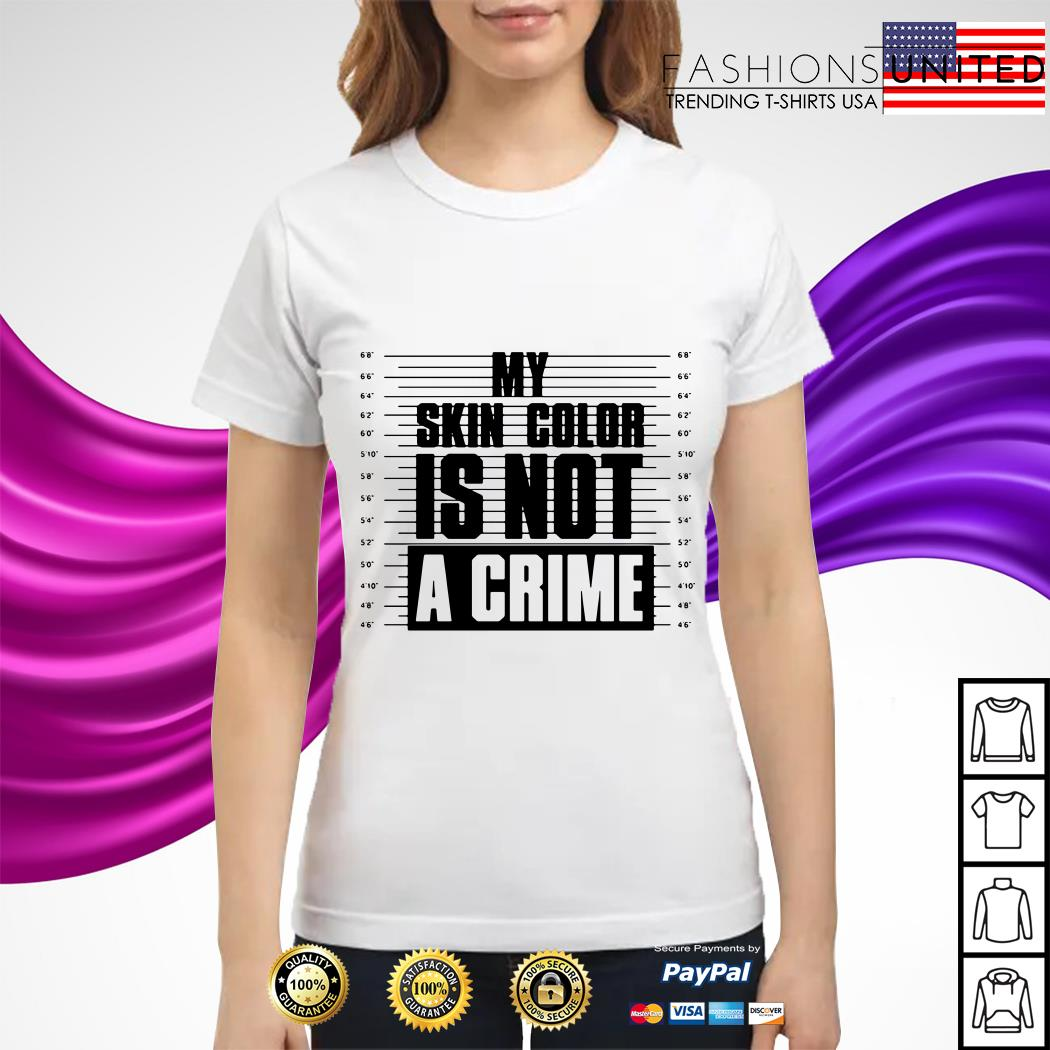 My skin color is not a crime Ladies Tee