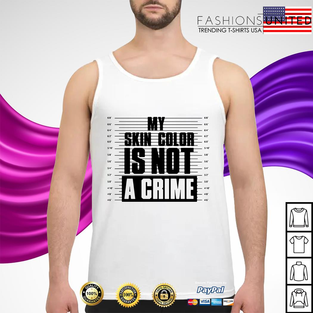My skin color is not a crime Tank-top