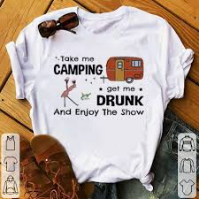 Take me camping get me drunk and enjoy the show flamingo Ladies Tee