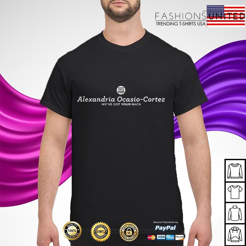Vote Common Good Alexandria Ocasio-Cortez we've got your back shirt