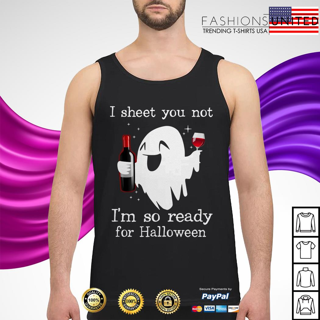 Ghost drink wine I sheet you not I'm so ready for Halloween tank-top