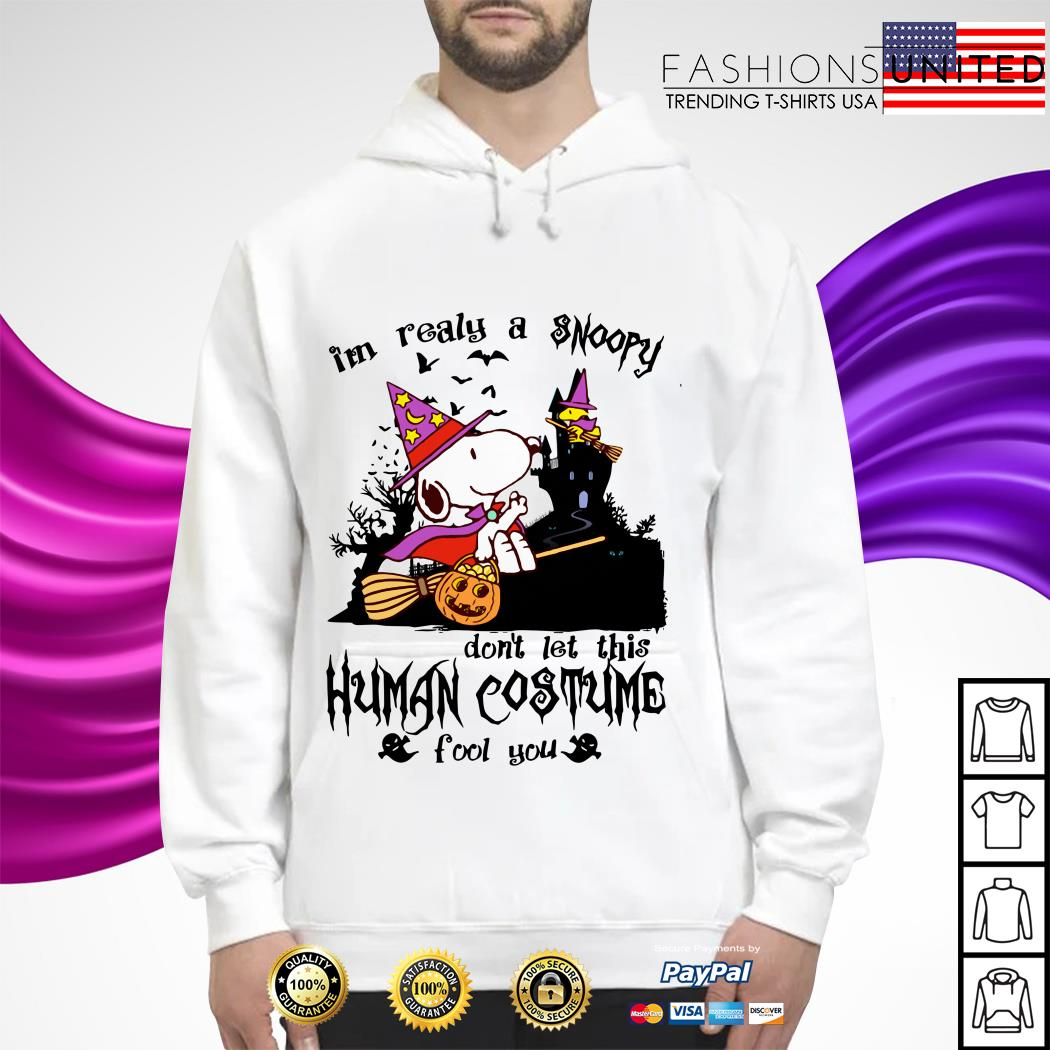 I'm realy a Snoopy don't let this human costume fool you hoodie