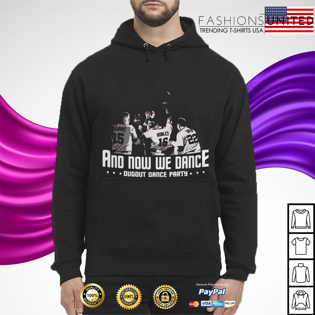 And Now We Dance Washington Nationals Dugout Dance Party hoodie
