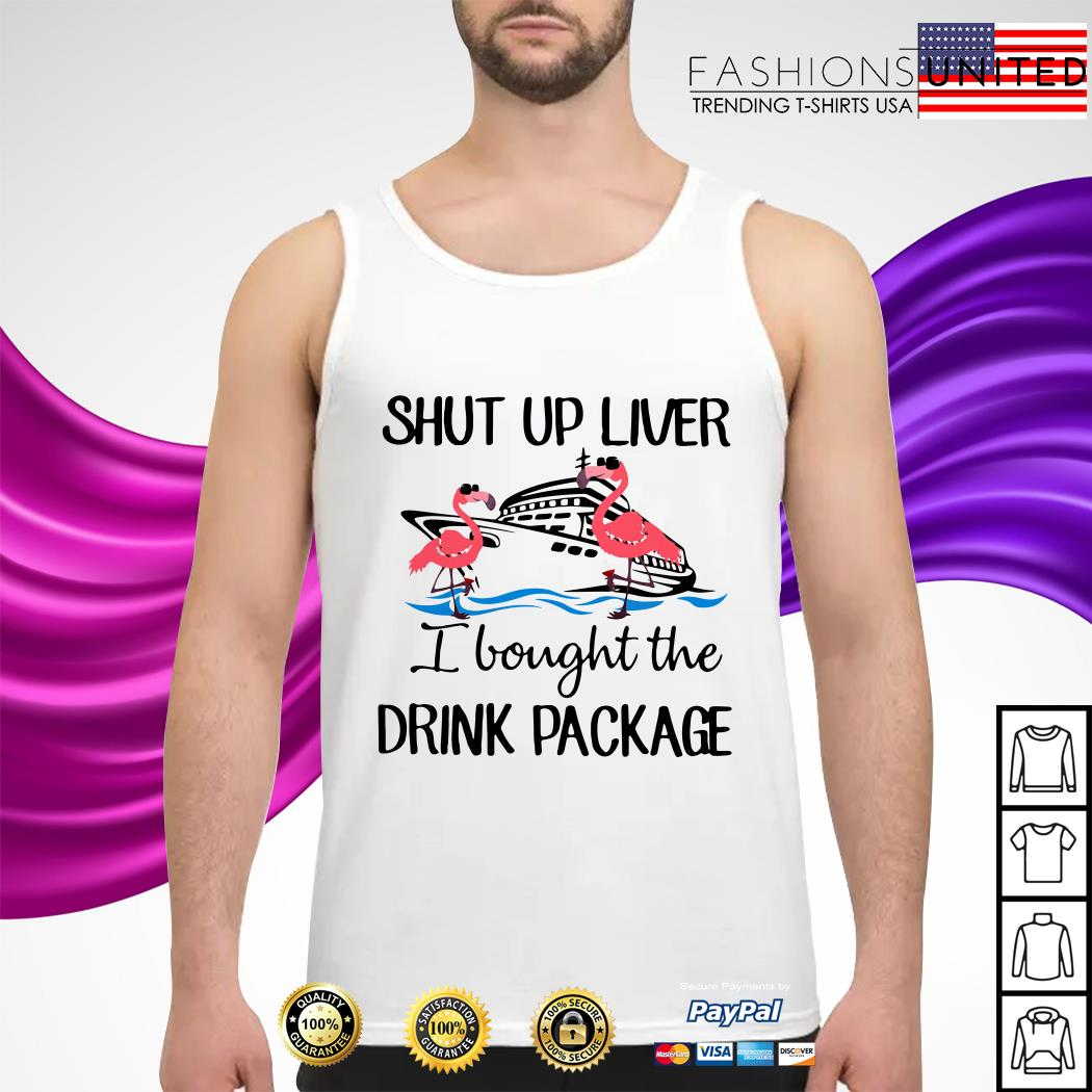 Shut up liver I bought the drink package tank-top