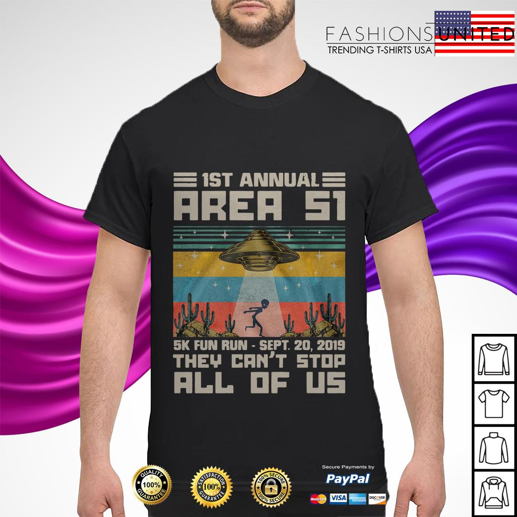 1ST Annual area 51 5k fun run Sept 20 2019 they can't stop all of US vintage shirt