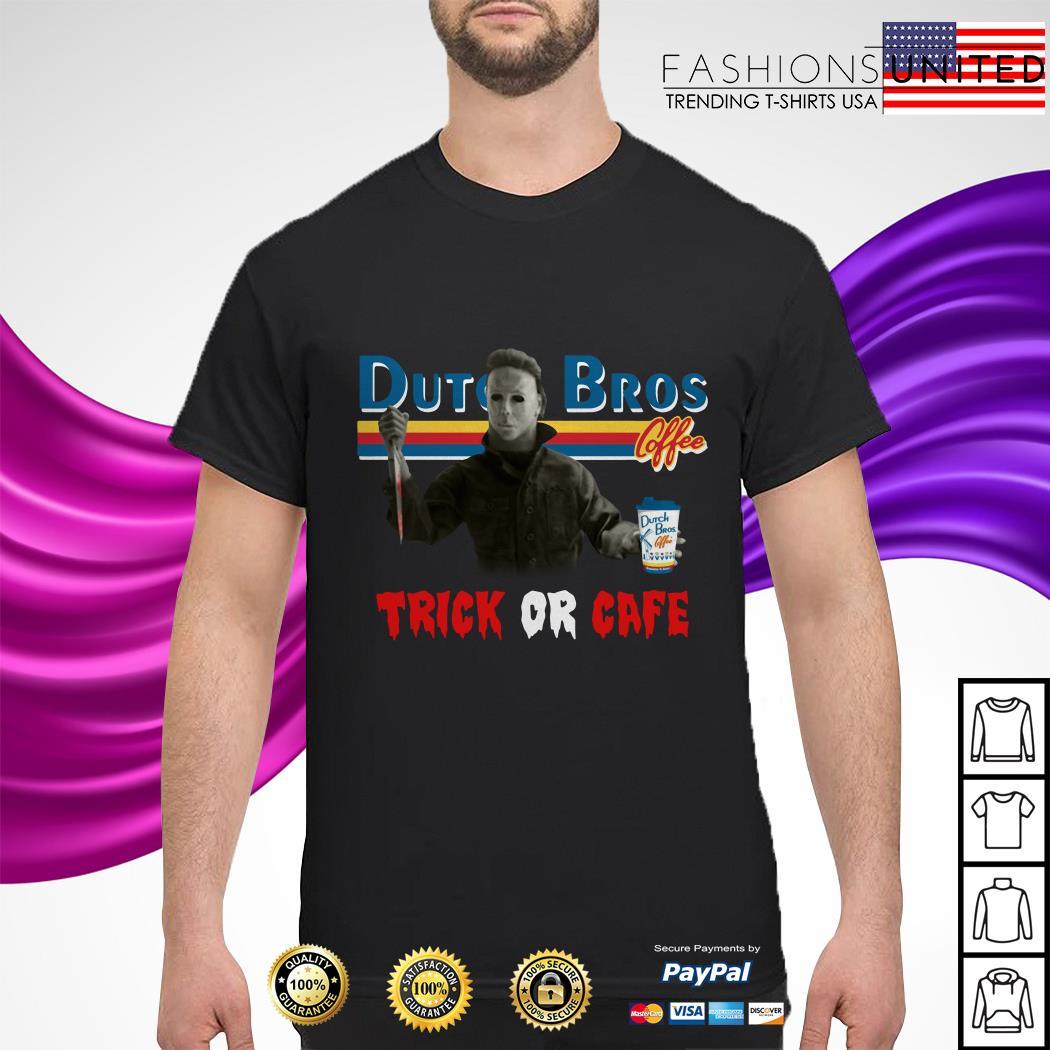 CheerFa Trick Or Cafe Dutch Bros Michael Myers Shirt