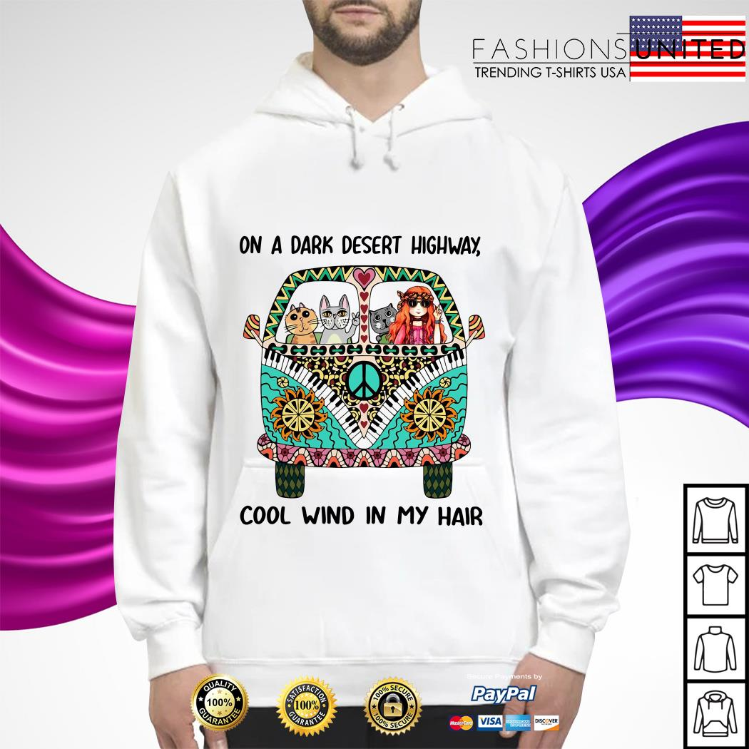 On a dark desert highway cool wind in my hair Hippie Van Version cat hoodie