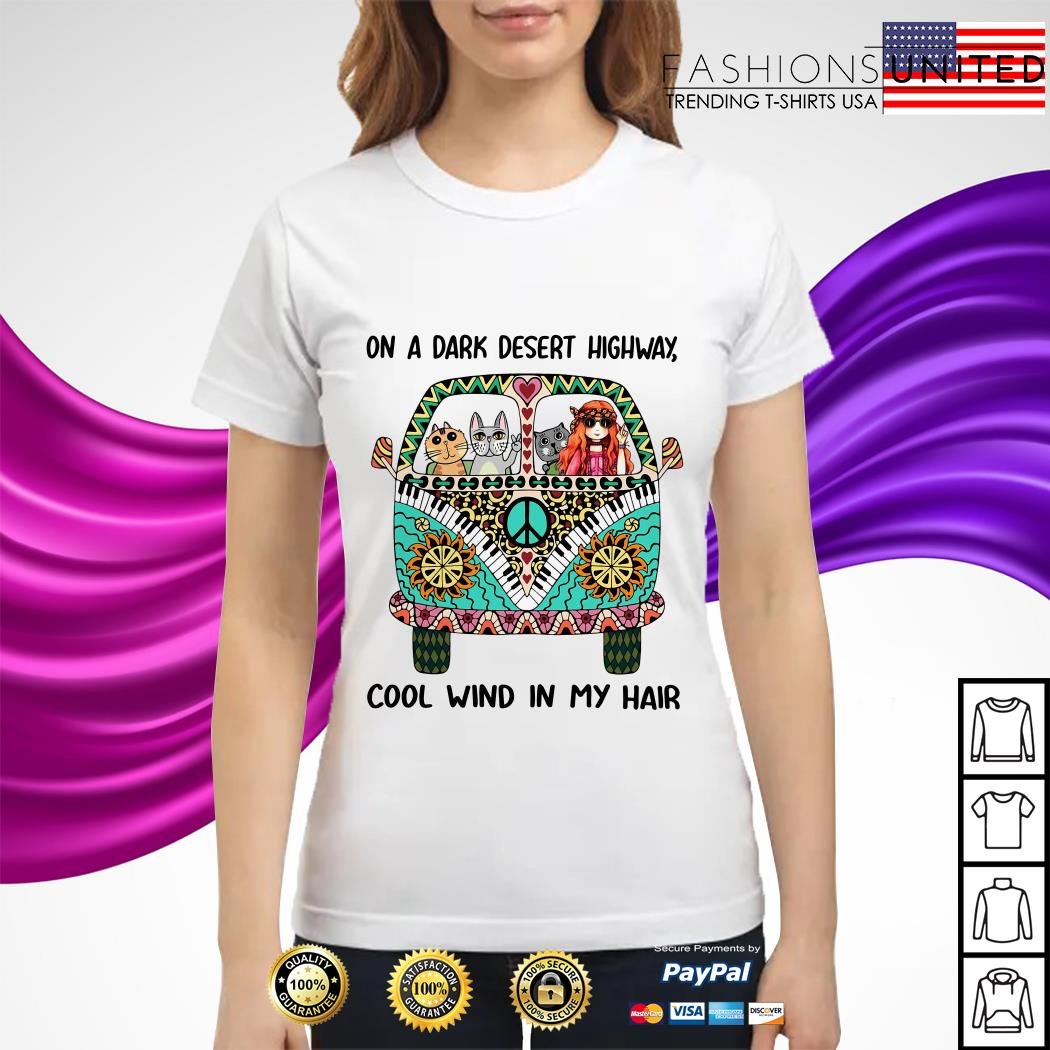 On a dark desert highway cool wind in my hair Hippie Van Version cat ladies tee