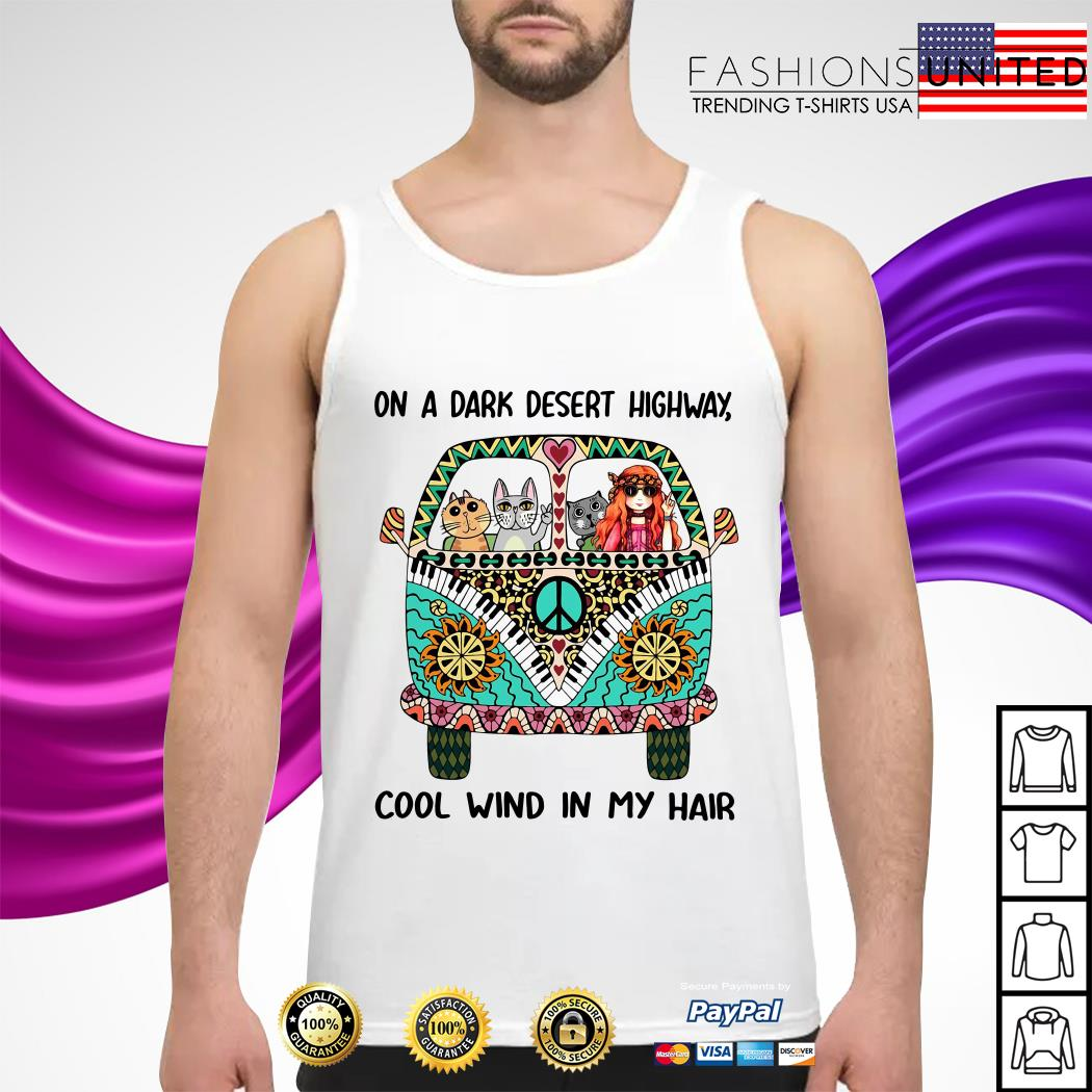 On a dark desert highway cool wind in my hair Hippie Van Version cat tank-top