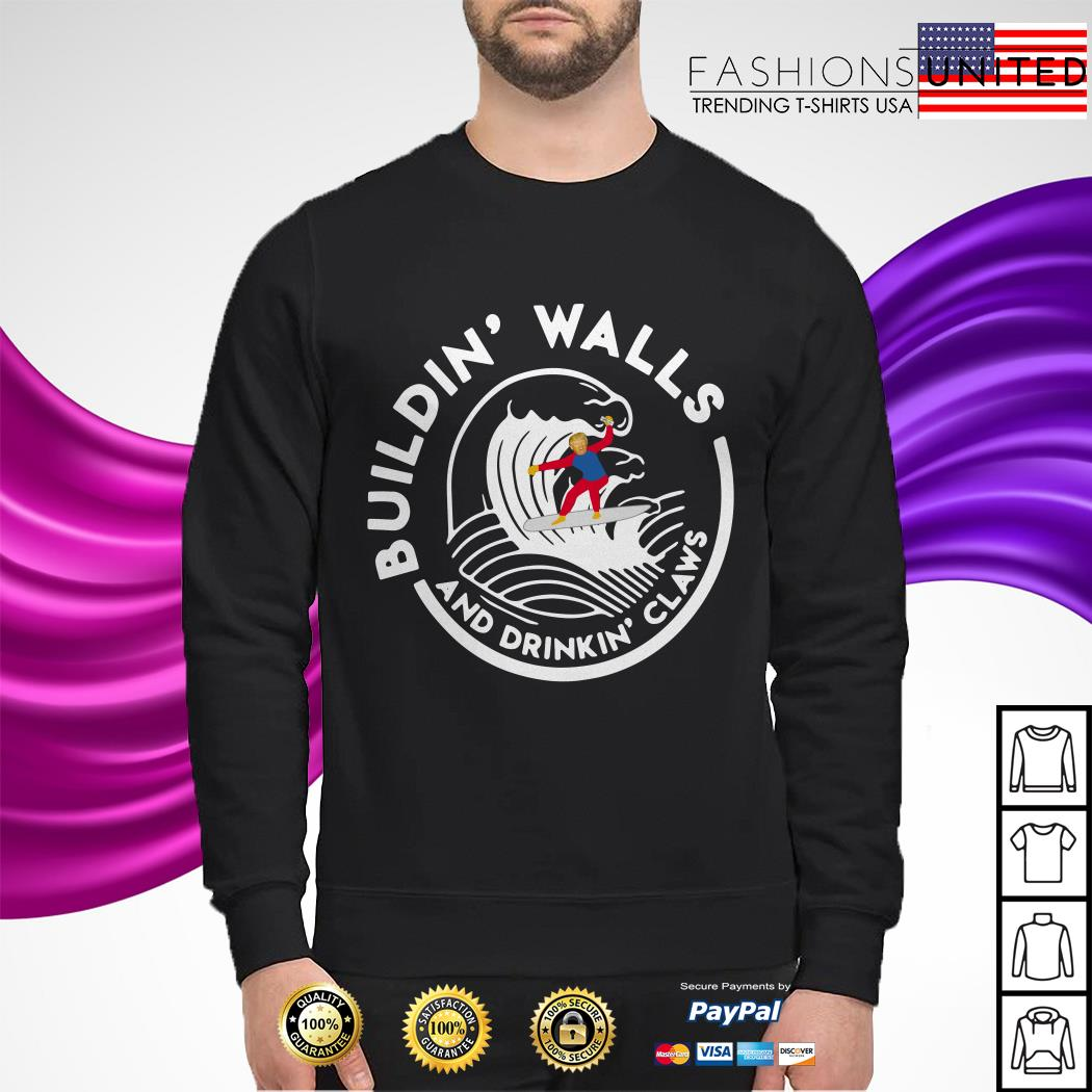 Donald Trump buildin' walls and drinkin' claws sweater