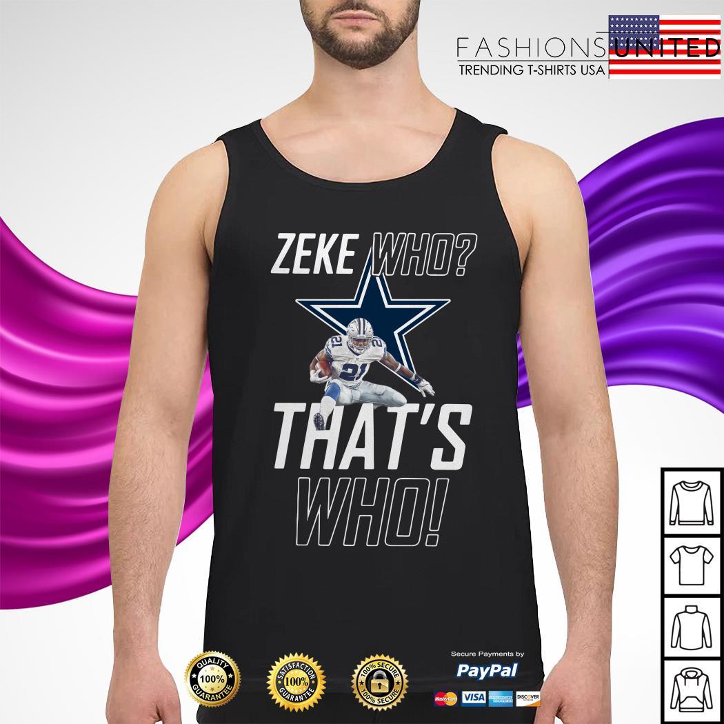 Fly Zeke who that's who Dallas Cowboy tank-top
