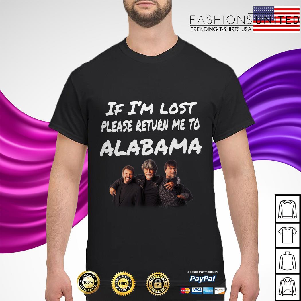 If I'm lost please return me to alabama shirt