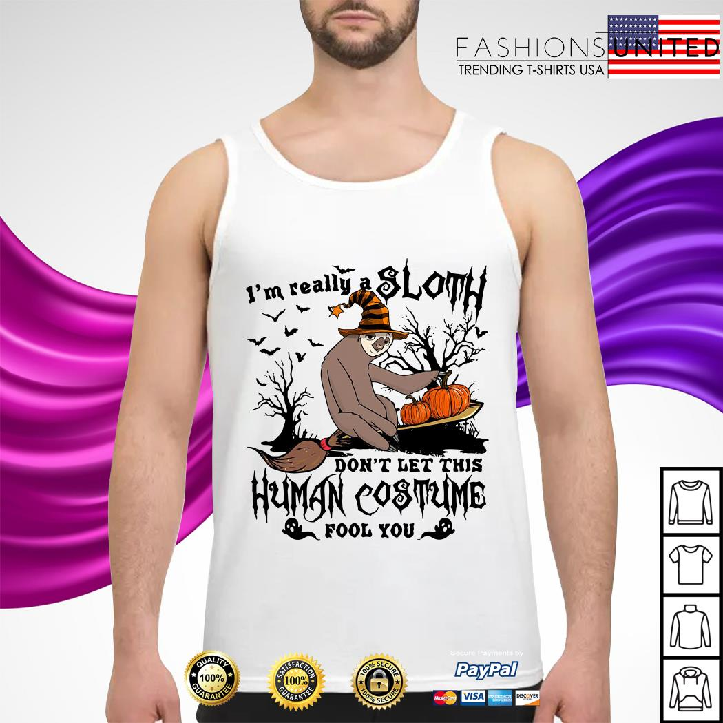 I'm really a Sloth don't let this Human costume fool you tank-top