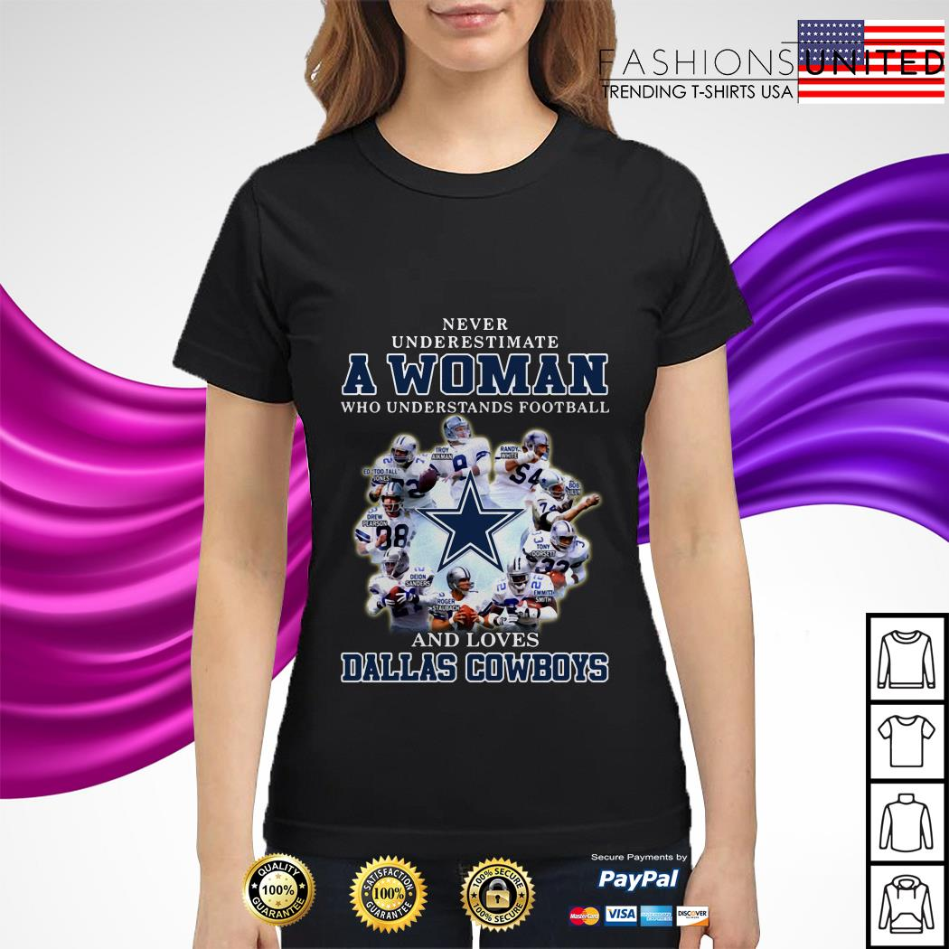 Never underestimate a woman who understands football and loves Dallas Cowboys ladies tee