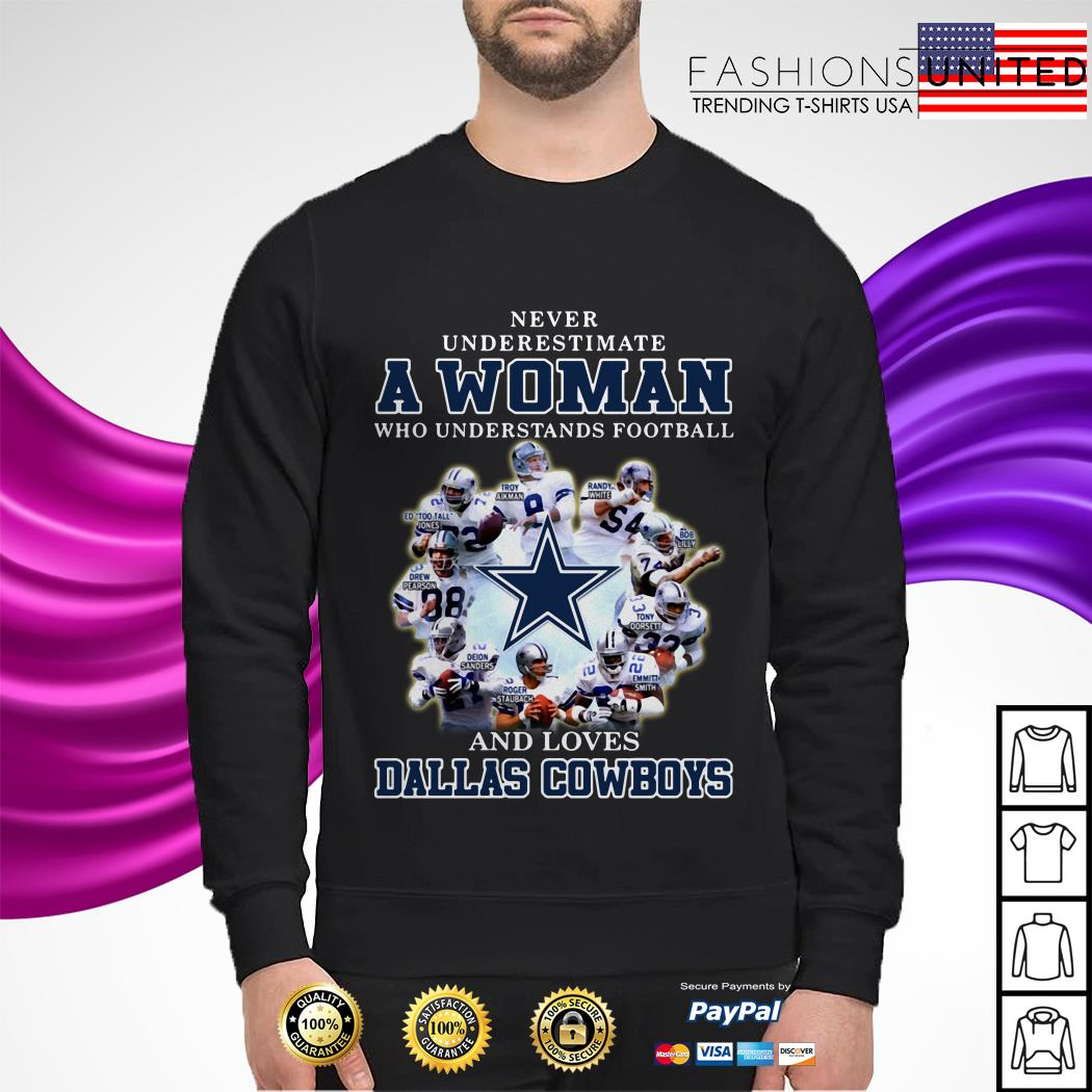 Never underestimate a woman who understands football and loves Dallas Cowboys sweater