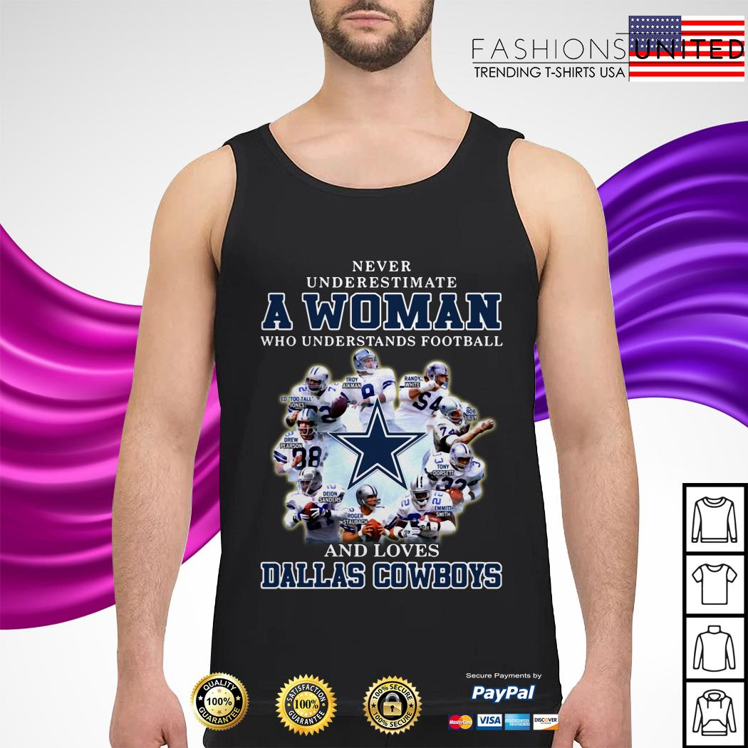 Never underestimate a woman who understands football and loves Dallas Cowboys tank-top