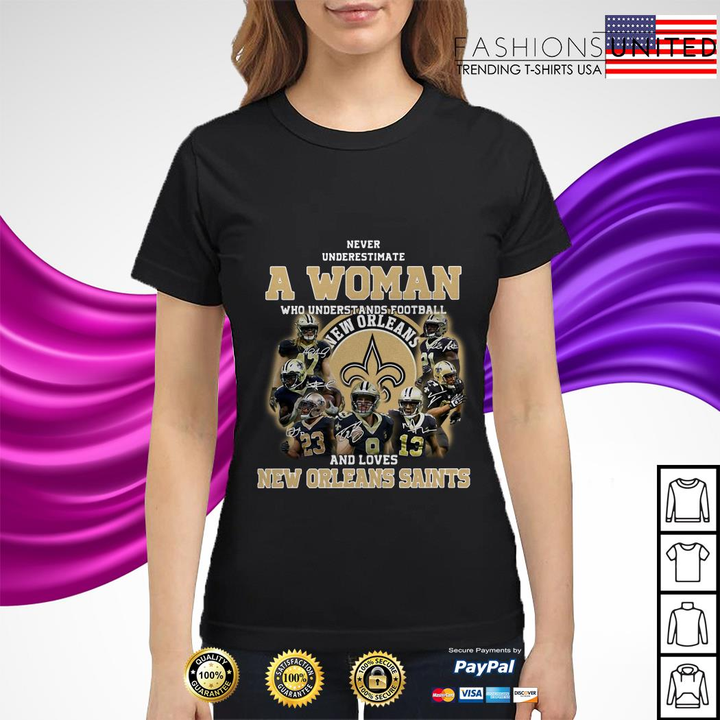 Never underestimate a woman who understands football and new orleans saints lions ladies tee