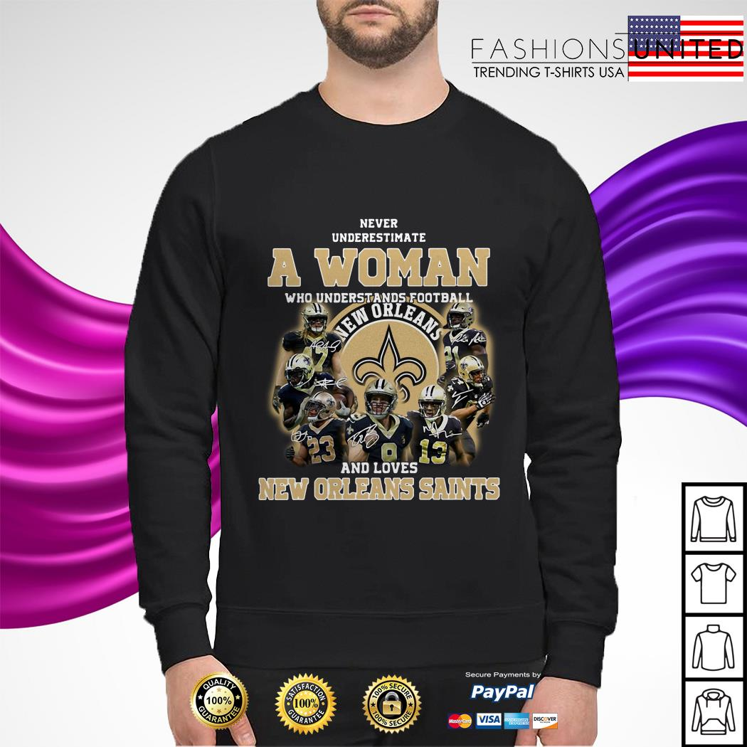 Never underestimate a woman who understands football and new orleans saints lions sweater