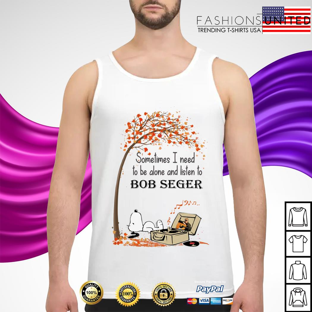 Snoopy some time I need to be alone and listen to Bob Seger tank-top