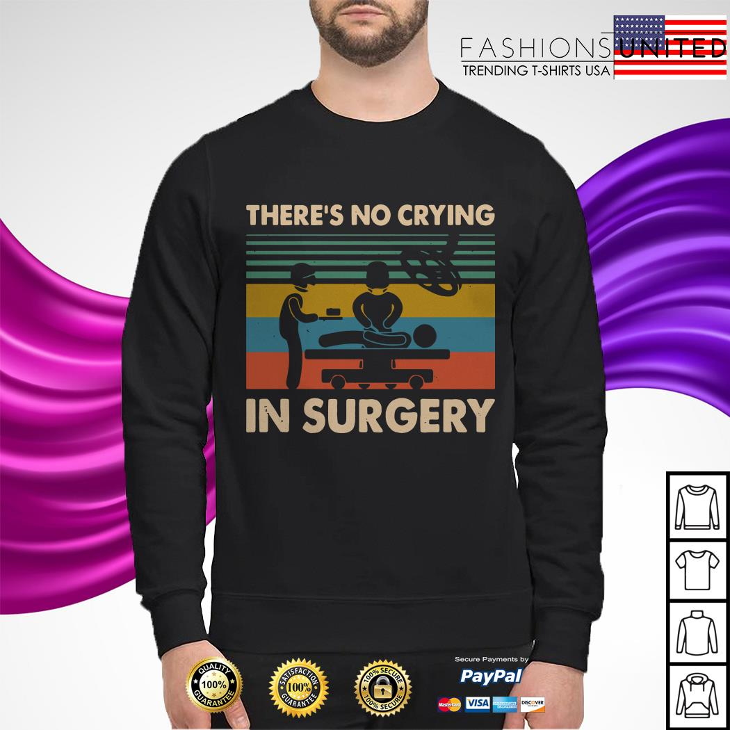 There's no crying in surgery vintage sweater