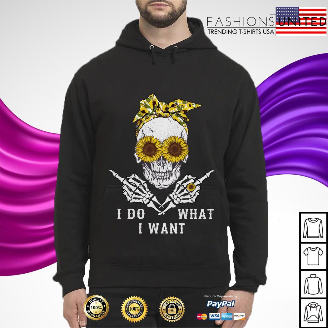 I do what I want skullcap sunflower hoodie