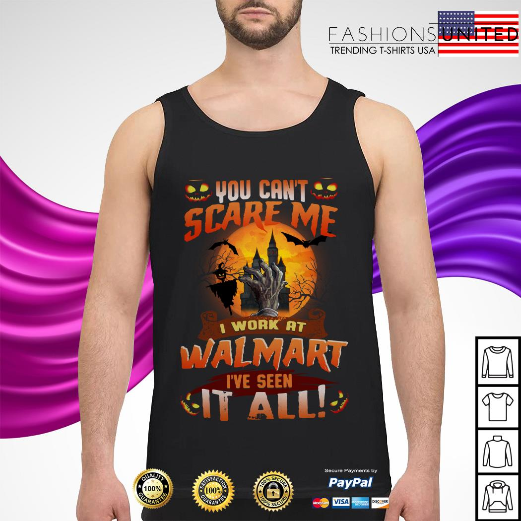 You can't scare me I work at Walmart I've seen it all Halloween tank-top