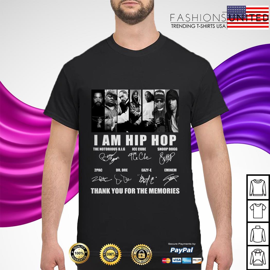 I am Hip Hop thank you for the memories signature shirt