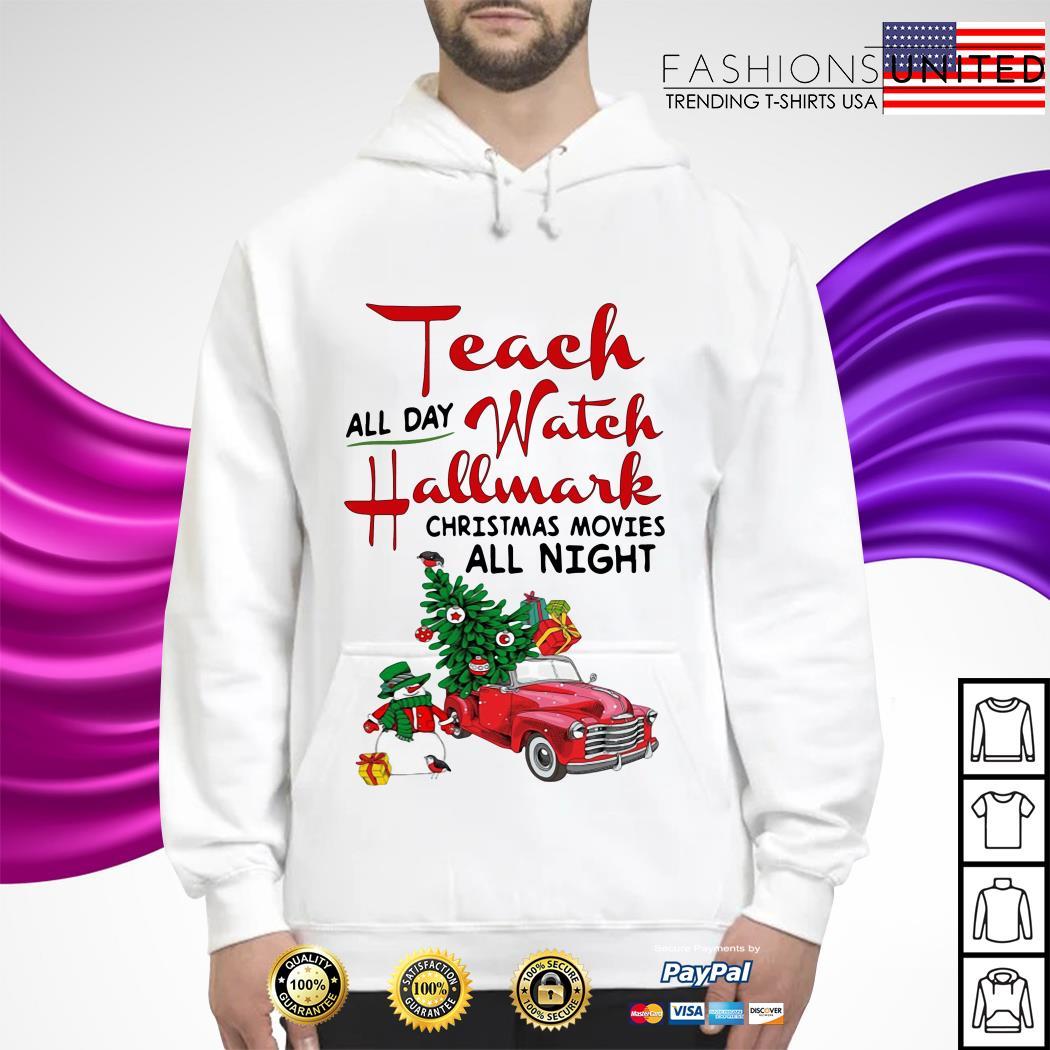 All day watch Hallmark Christmas movies all night hoodie
