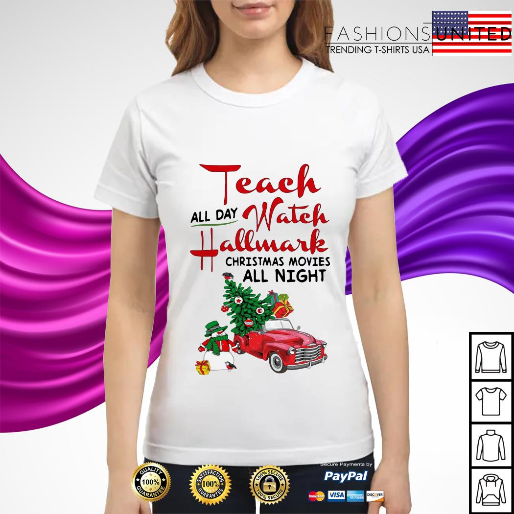 All day watch Hallmark Christmas movies all night ladies tee