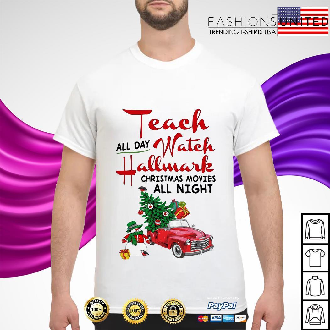 All day watch Hallmark Christmas movies all night shirt
