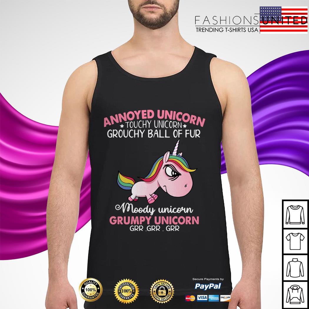 Annoyed Unicorn touch Unicorn grouchy ball of fur moody Unicorn Grumpy Unicorn tank-top