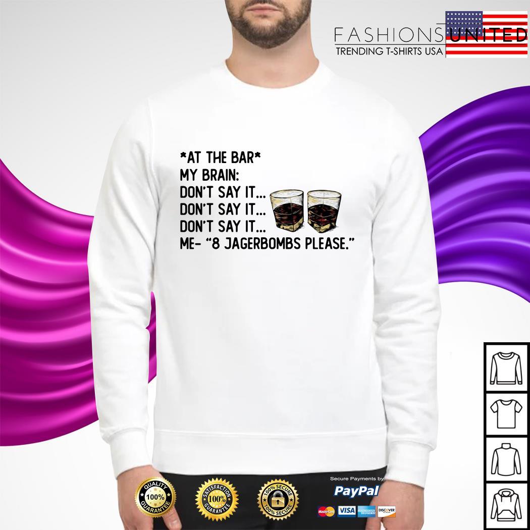 At the bar my brain don't say it don't say it sweater