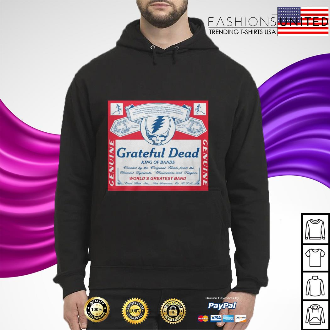 Grateful Dead king of bands Genuine world's greatest band hoodie