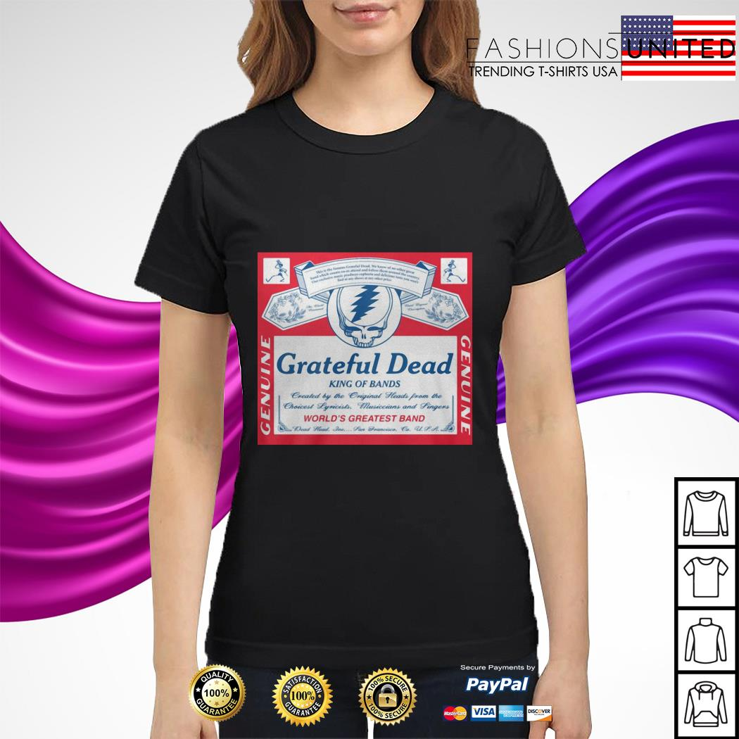 Grateful Dead king of bands Genuine world's greatest band ladies tee