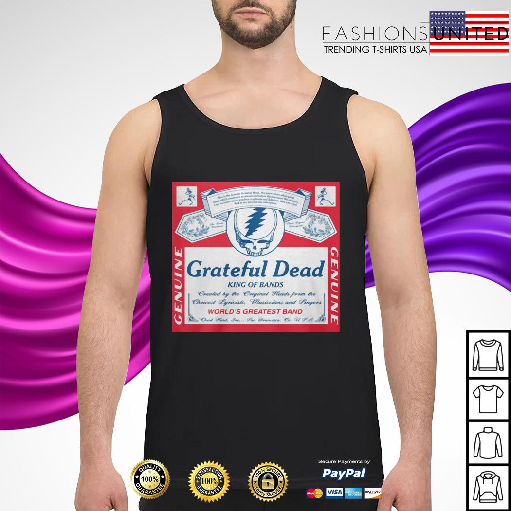 Grateful Dead king of bands Genuine world's greatest band tank-top