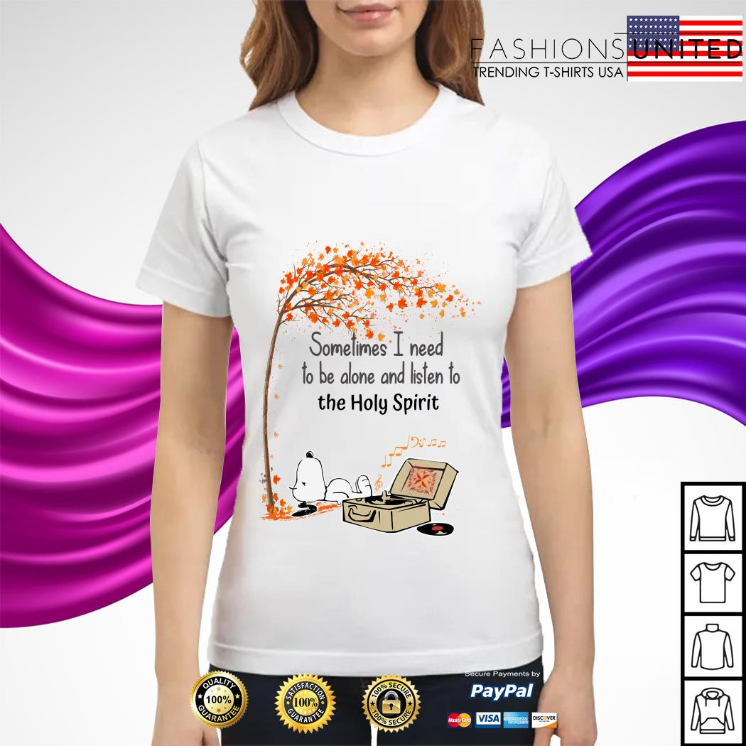 Snoopy sometimes I need to be alone and listen to the Holy Spirit ladies tee