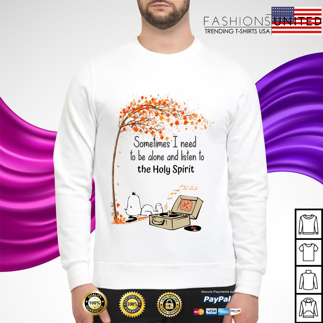 Snoopy sometimes I need to be alone and listen to the Holy Spirit sweater