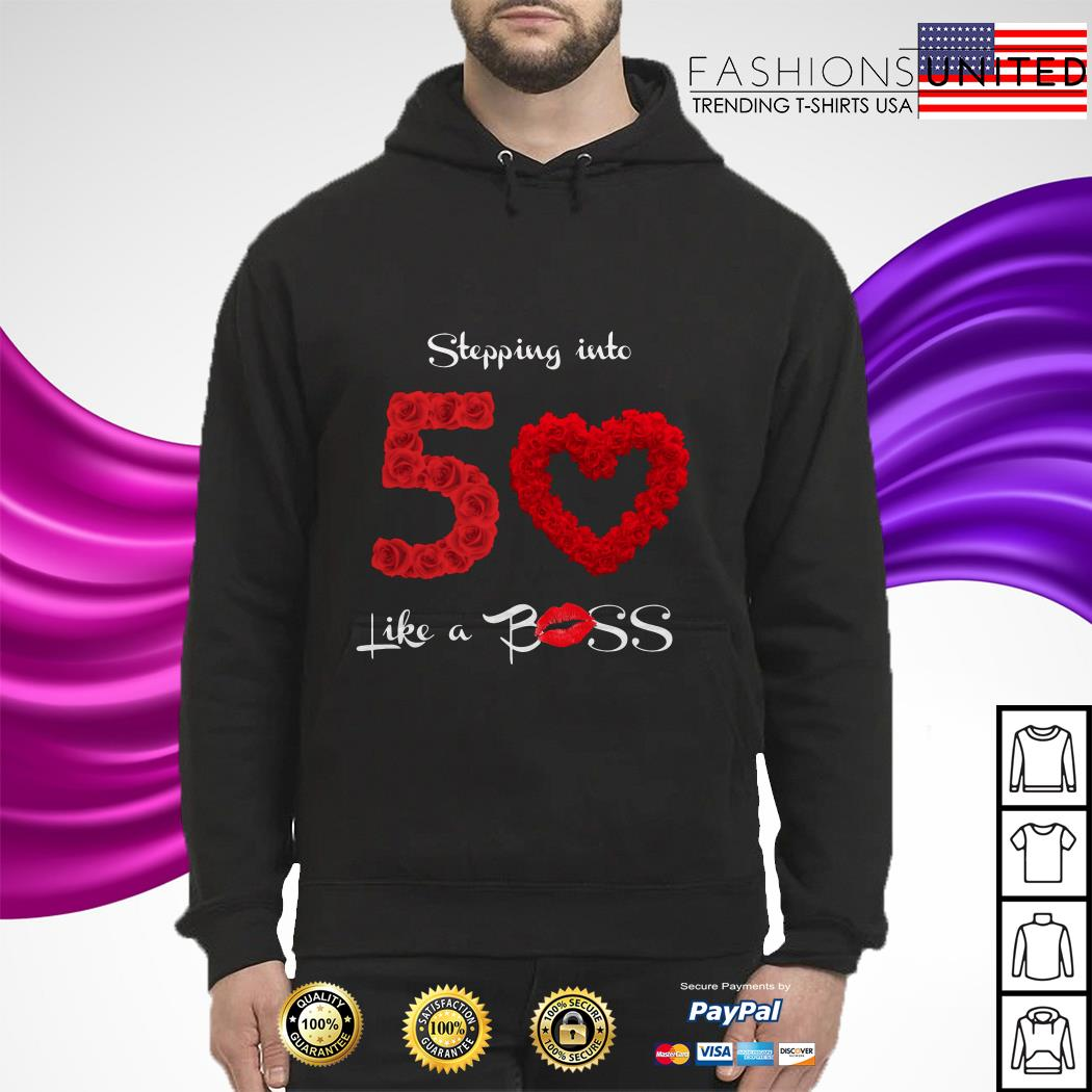 Stepping into 50 like a boss hoodie