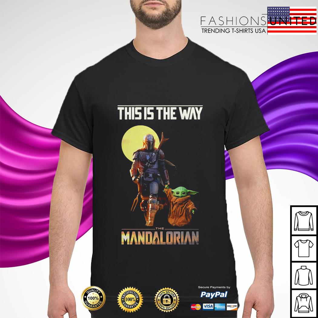 Baby Yoda this is the way The Mandalorian shirt