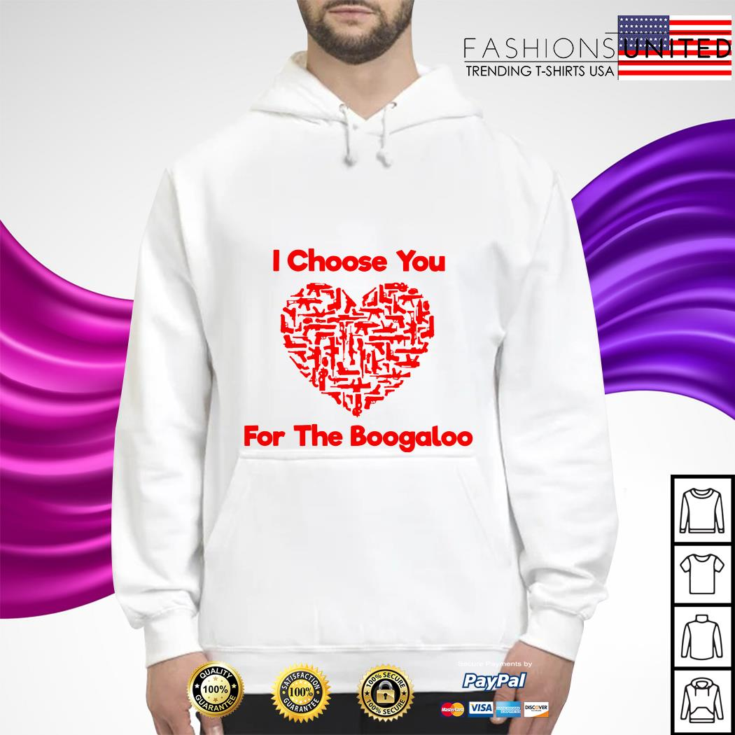 I choose you for the boogaloo hoodie