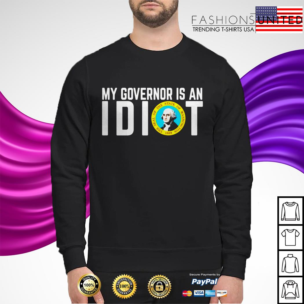 My Governor is an I dot the seal of the state of Washington 1889 sweater