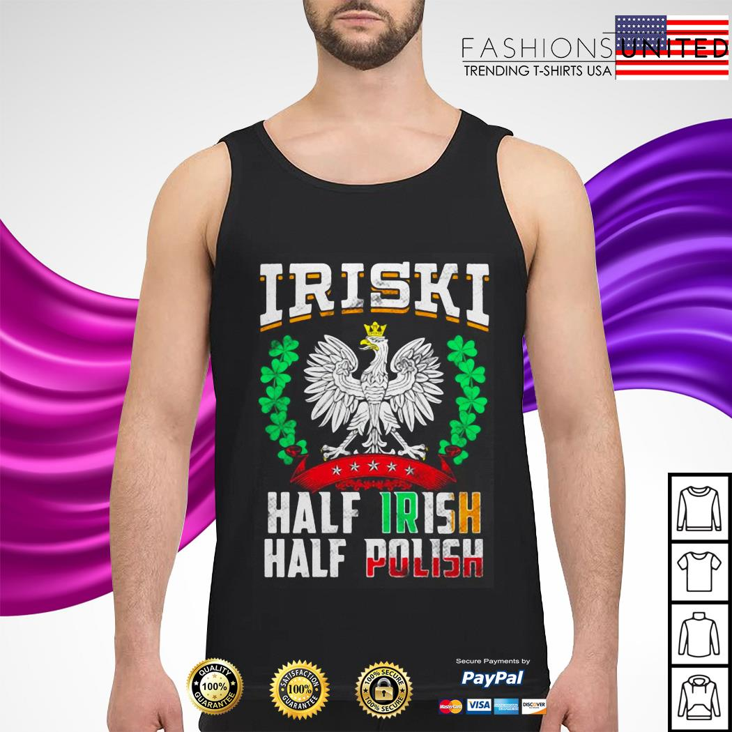 Iriski half Irish half polish Patrick's day tank-top