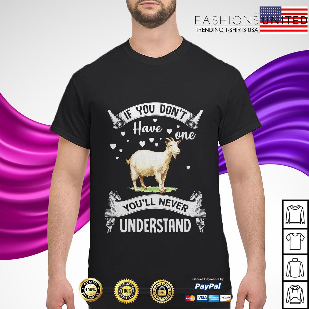 Sheep If you don't have one you'll never understand shirt