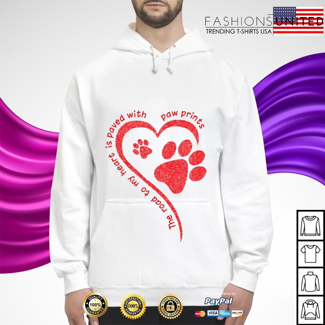 The road to my heart is paved with paw prints hoodie