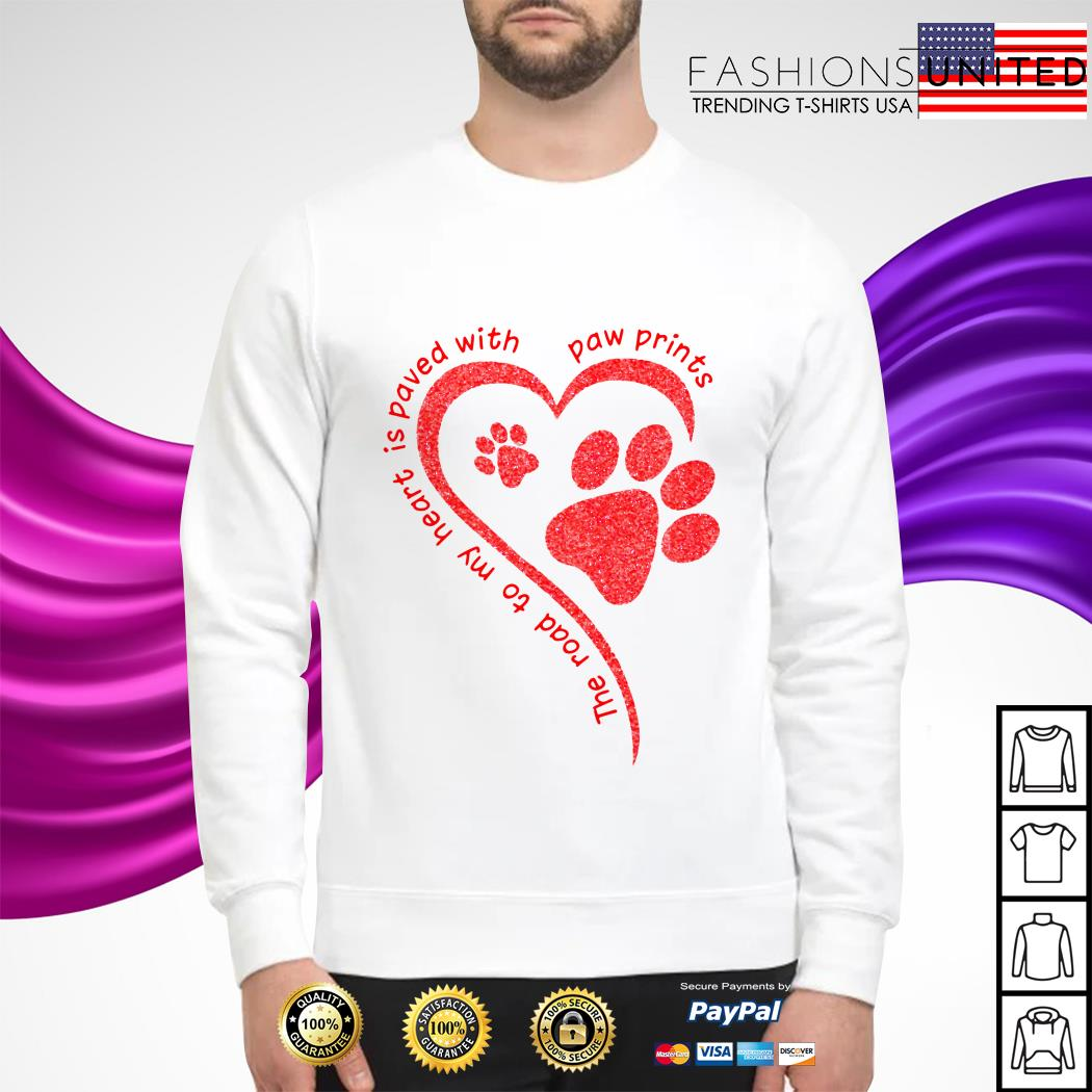 The road to my heart is paved with paw prints sweater