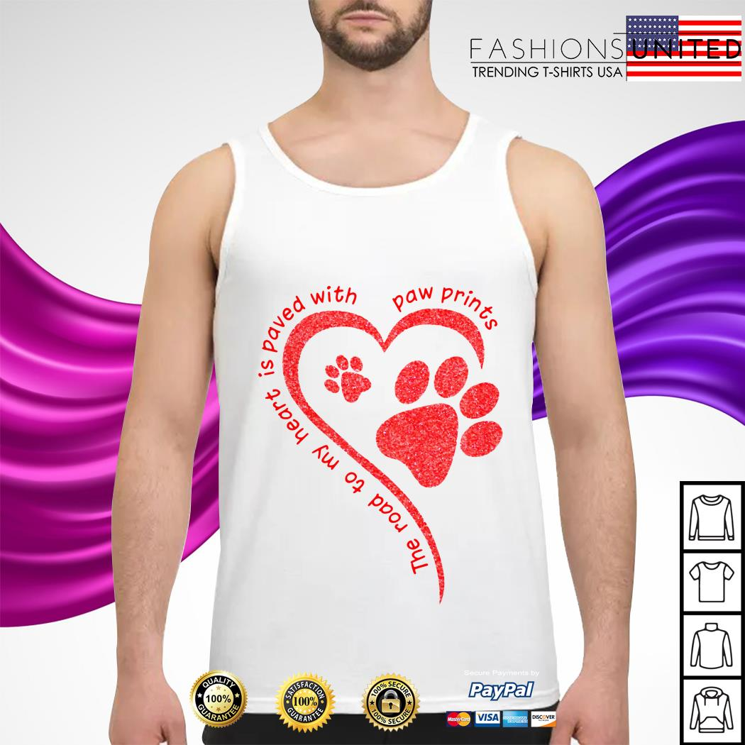 The road to my heart is paved with paw prints tank-top