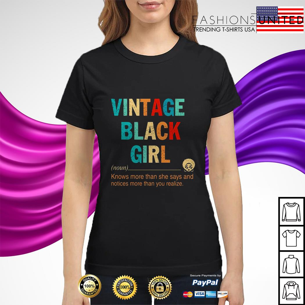 Vintage black girl knows more than she says and notices more than you realize ladies tee