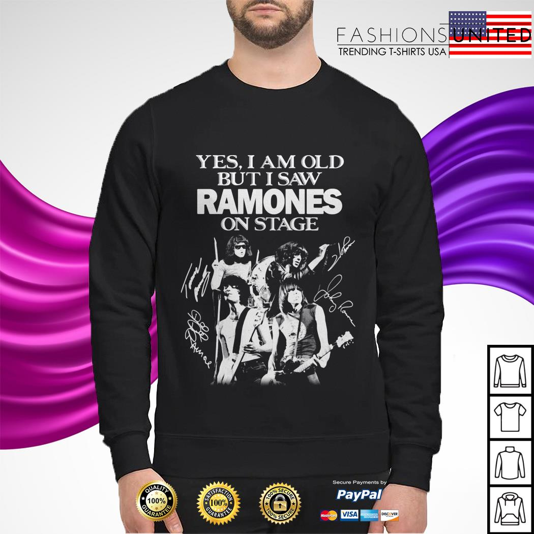 Yes I am old but I saw Ramones on stage signatures sweater