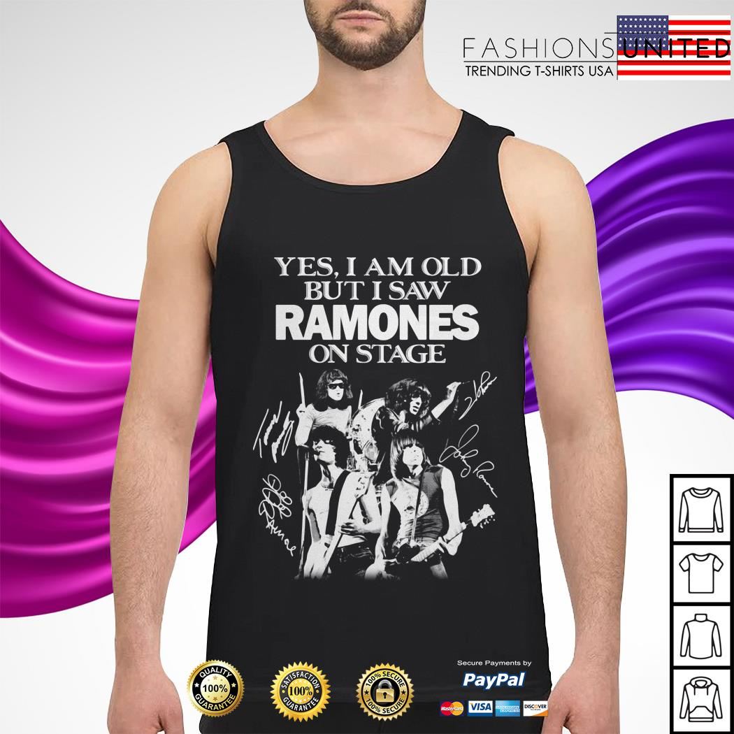Yes I am old but I saw Ramones on stage signatures tank-top